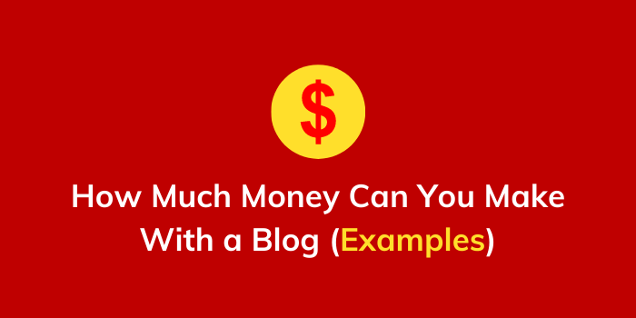 How Much Money Can You Make With a Blog examples