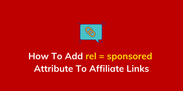How To Add Sponsored Attribute To Affiliate Links