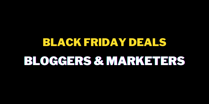 black friday deals for bloggers internet marketers 2021