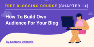 free blogging course - how to build your own blog audience