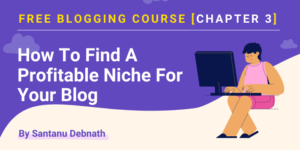free blogging course - how to find a profitable niche for your blog