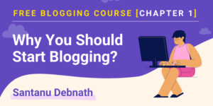 free blogging course - why you should start a blog